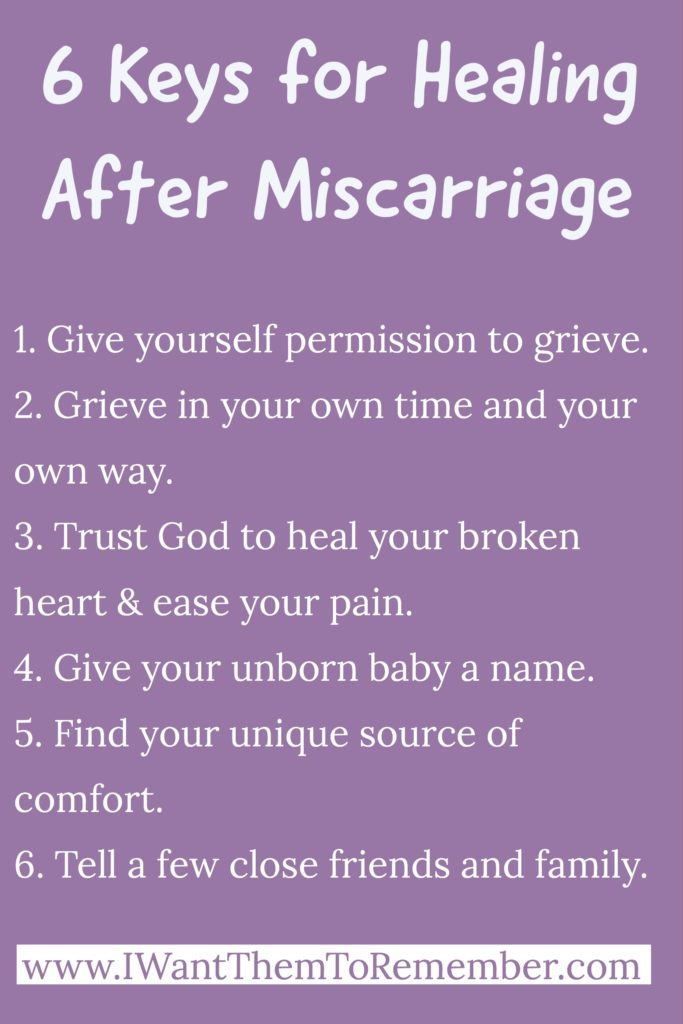 6 Keys for Healing After Miscarriage - I Want Them To Remember