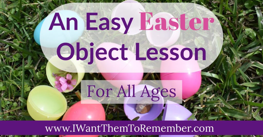 An Easy Easter Object Lesson for All Ages - I Want Them To