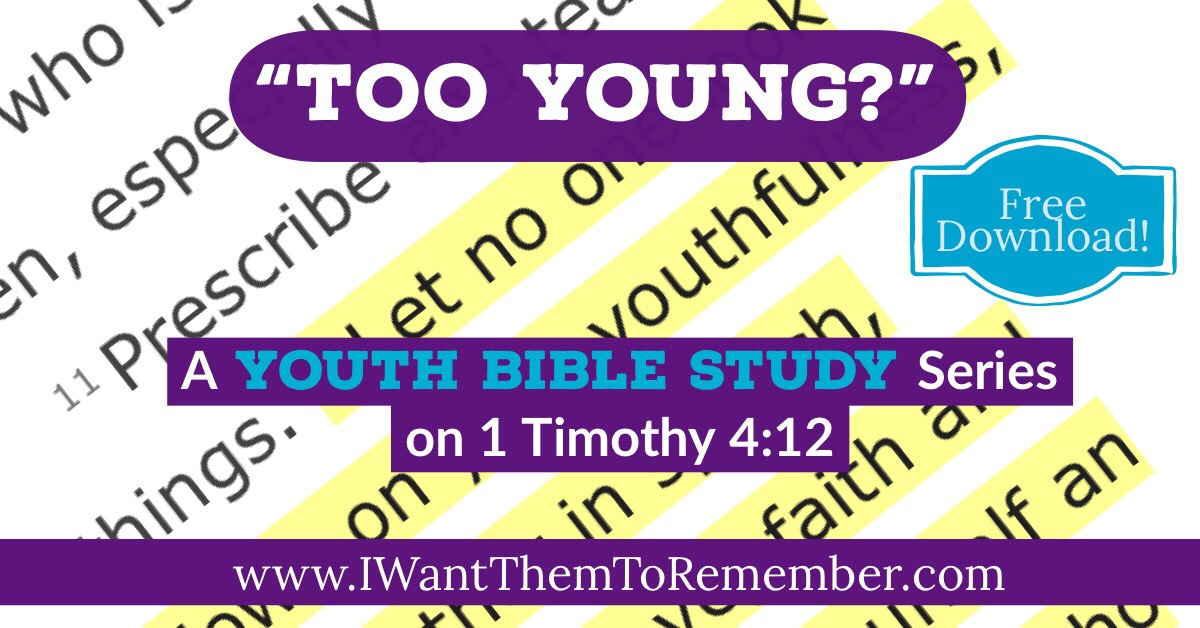 "Too Young?"" Free Youth Bible Study Series on 1 Timothy 4:12"